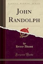 John Randolph (Classic Reprint)