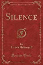 Silence (Classic Reprint)