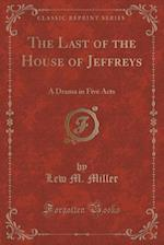 The Last of the House of Jeffreys af Lew M. Miller