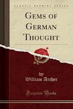 Gems of German Thought (Classic Reprint)