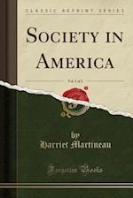 Society in America, Vol. 1 of 2 (Classic Reprint)