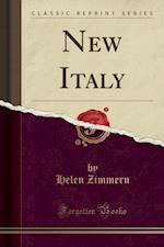 New Italy (Classic Reprint)