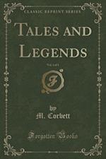 Tales and Legends, Vol. 1 of 3 (Classic Reprint) af M. Corbett