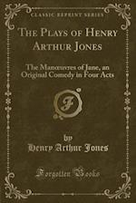 The Plays of Henry Arthur Jones