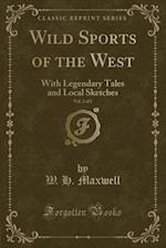 Wild Sports of the West, Vol. 2 of 2 af W. H. Maxwell