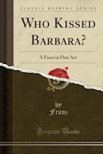 Who Kissed Barbara?