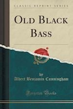 Old Black Bass (Classic Reprint)