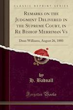 Remarks on the Judgment Delivered in the Supreme Court, in Re Bishop Merriman vs af H. Badnall