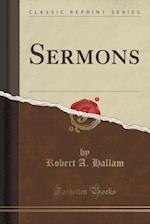 Sermons (Classic Reprint) af Robert a. Hallam