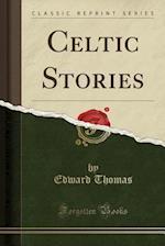 Celtic Stories (Classic Reprint)