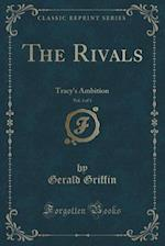 The Rivals, Vol. 3 of 3: Tracy's Ambition (Classic Reprint)
