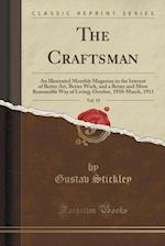 The Craftsman, Vol. 19: An Illustrated Monthly Magazine in the Interest of Better Art, Better Work, and a Better and More Reasonable Way of Living; Oc