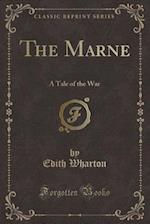 The Marne: A Tale of the War (Classic Reprint) af Edith Wharton