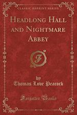 Headlong Hall and Nightmare Abbey (Classic Reprint)