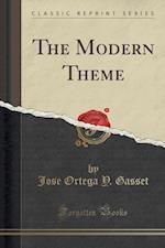 The Modern Theme (Classic Reprint) af Jose Ortega y. Gasset