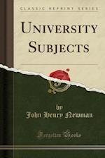University Subjects (Classic Reprint)