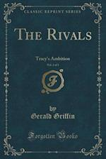 The Rivals, Vol. 2 of 3: Tracy's Ambition (Classic Reprint)