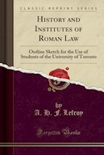 History and Institutes of Roman Law