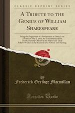A Tribute to the Genius of William Shakespeare (Classic Reprint) af Drury Lane Theatre