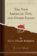 The New American Type, and Other Essays (Classic Reprint)