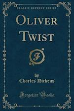 The Adventures of Oliver Twist, Also Pictures from Italy and American Notes (Classic Reprint)