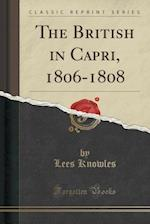 The British in Capri, 1806-1808 (Classic Reprint) af Lees Knowles