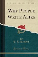 Why People Write Alike (Classic Reprint)