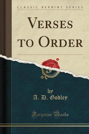 Bog, paperback Verses to Order (Classic Reprint) af A. D. Godley