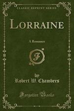 Lorraine: A Romance (Classic Reprint)