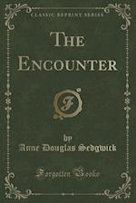 The Encounter (Classic Reprint)