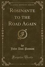 Rosinante to the Road Again (Classic Reprint)