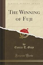 The Winning of Fuji (Classic Reprint) af Eunice T. Gray