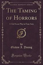 The Taming of Horrors af Gladys I. Young