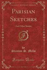 Parisian Sketches af Stanton S. Mills