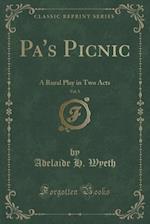 Pa's Picnic, Vol. 5 af Adelaide H. Wyeth