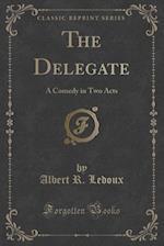 The Delegate af Albert R. LeDoux