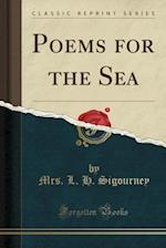 Poems for the Sea (Classic Reprint) af Mrs. L. H. Sigourney