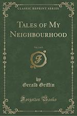 Tales of My Neighbourhood, Vol. 2 of 3 (Classic Reprint)