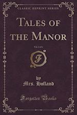 Tales of the Manor, Vol. 2 of 4 (Classic Reprint)