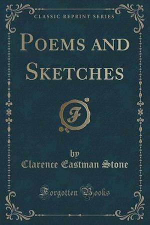 Bog, hæftet Poems and Sketches (Classic Reprint) af Clarence Eastman Stone