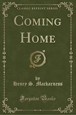 Coming Home (Classic Reprint)