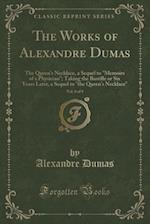 """The Works of Alexandre Dumas, Vol. 8 of 9: The Queen's Necklace, a Sequel to """"Memoirs of a Physician""""; Taking the Bastille or Six Years Later, a Seque"""