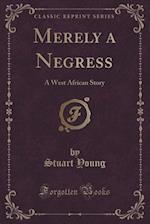 Merely a Negress af Stuart Young