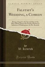 Falstaff's Wedding, a Comedy