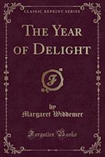 The Year of Delight (Classic Reprint)