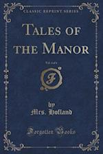Tales of the Manor, Vol. 4 of 4 (Classic Reprint)