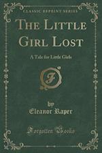 The Little Girl Lost af Eleanor Raper