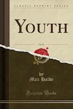 Youth, Vol. 16 (Classic Reprint)