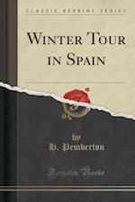 Winter Tour in Spain (Classic Reprint) af H. Pemberton