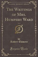 The Writings of Mrs. Humphry Ward, Vol. 2 (Classic Reprint)